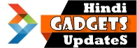 Gadgets Updates Hindi